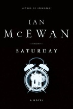 a critique of saturday a novel by ian mcewan Ian mcewan explored one fateful day in a man's life in his previous novel, saturdayin on chesil beach, he narrows his focus even further, to a few crucial hours in the lives of a newlywed.